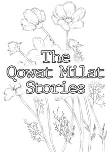 """Pencil sketch of wildflowers. Typewriter style text overlays, reading """"The Qowat Milat Stoires""""."""